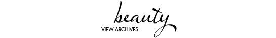 BEAUTY | VIEW ARCHIVES