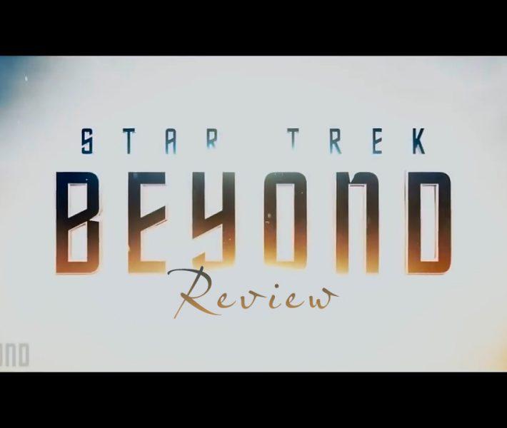 Movie Review: Star Trek Beyond